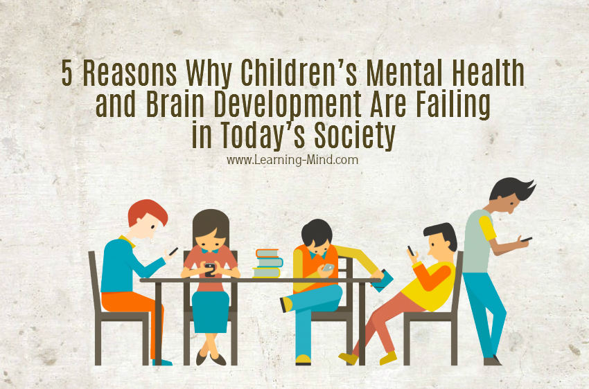 5 Reasons Why Children's Mental Health and Brain Development Are Failing in Today's Society