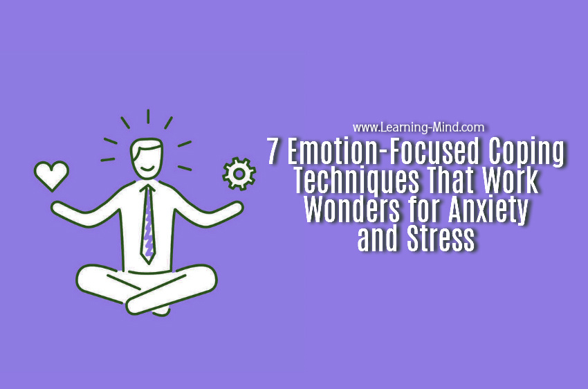 7 Emotion-Focused Coping Techniques That Work Wonders for Anxiety and Stress