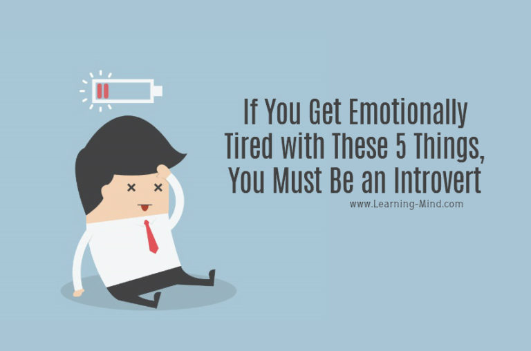 If You Get Emotionally Tired with These 5 Things, You Must Be an Introvert