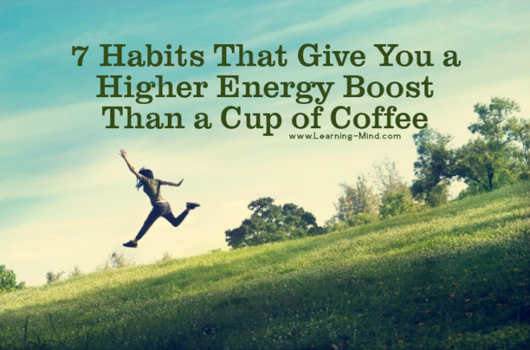 7 Habits That Give You a Higher Energy Boost Than a Cup of Coffee