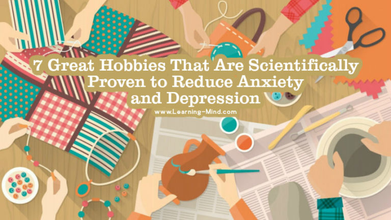 7 Great Hobbies That Are Scientifically Proven to Reduce Anxiety and Depression