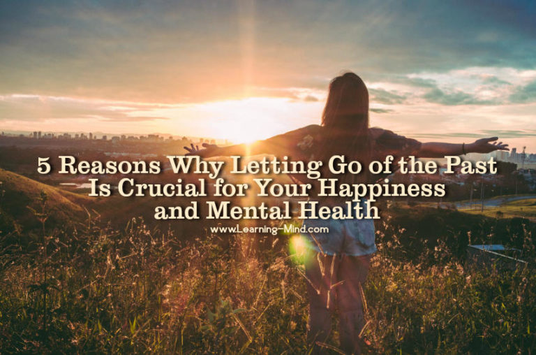 Why Letting Go of the Past Is Crucial for Your Happiness and Mental Health