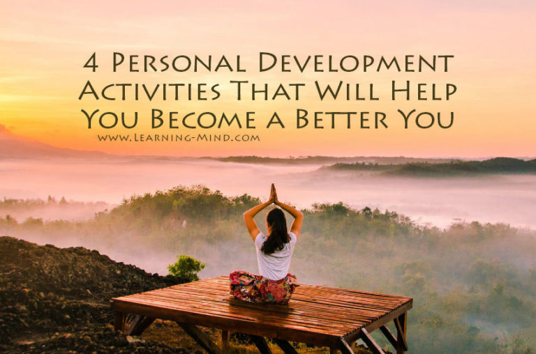 4 Personal Development Activities That Will Help You Become a Better You