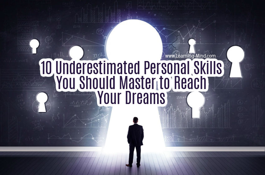 10 Underestimated Personal Skills You Should Master to Reach Your Dreams