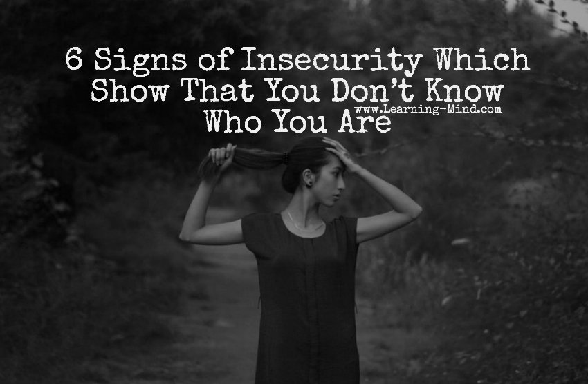 6 Signs of Insecurity Which Show That You Don't Know Who You Are