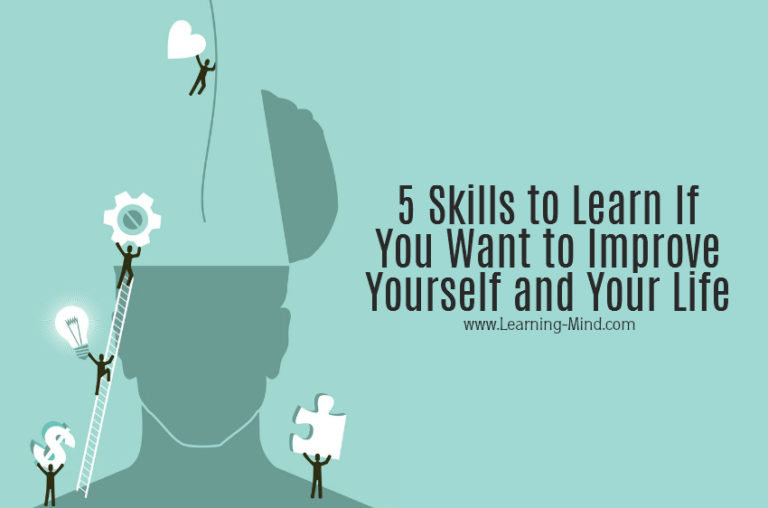 5 Skills to Learn If You Want to Improve Yourself and Your Life