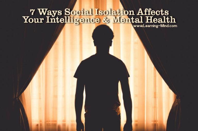 7 Ways Social Isolation Affects Your Intelligence & Mental Health