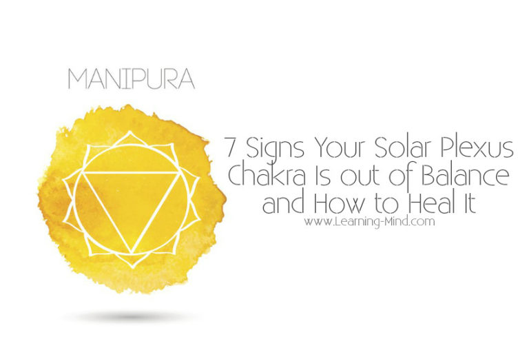 7 Signs Your Solar Plexus Chakra Is out of Balance and How to Heal It