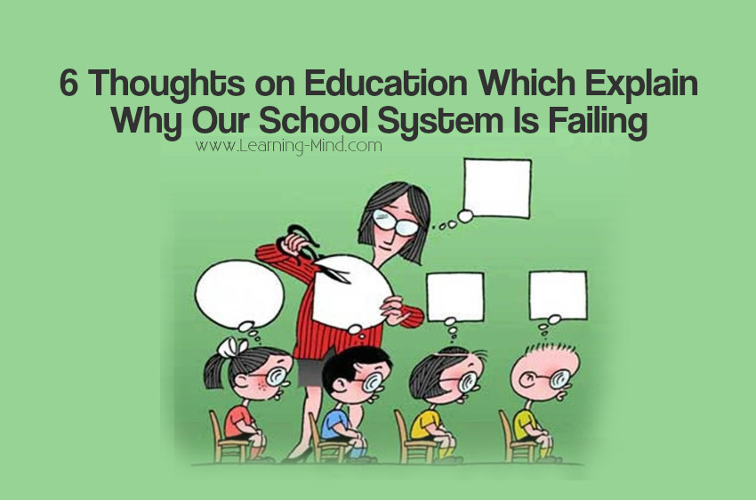 6 Wise Thoughts on Education Which Explain Why Our School System Is Failing