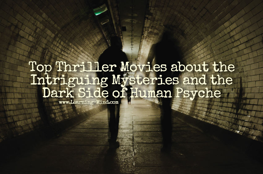 Top Thriller Movies about the Intriguing Mysteries and the Dark Side of Human Psyche