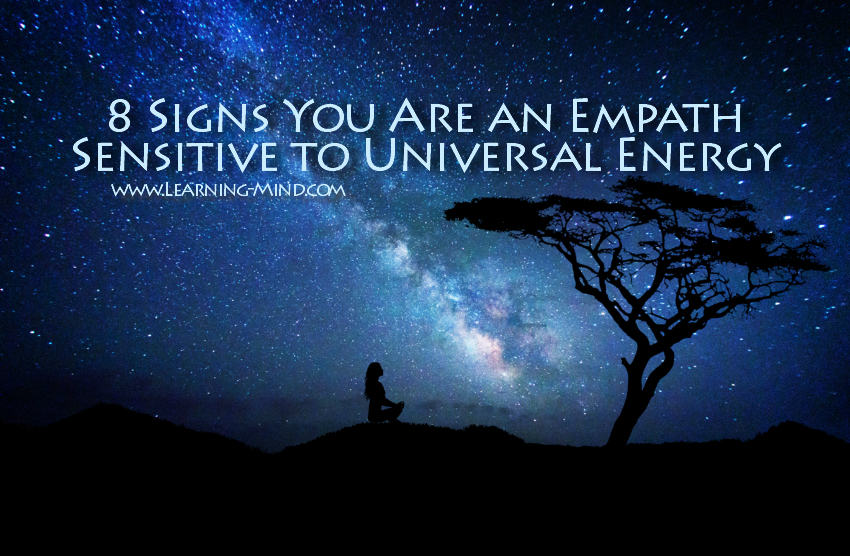 What Is Universal Energy and 8 Signs You Are an Empath Sensitive to It
