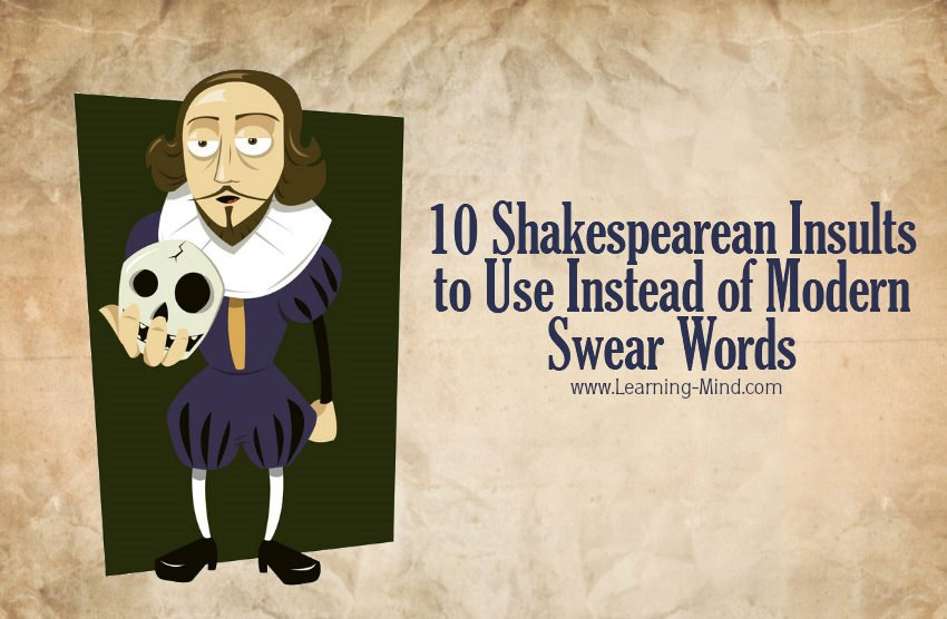 10 Shakespearean Insults to Use Instead of Modern Swear Words