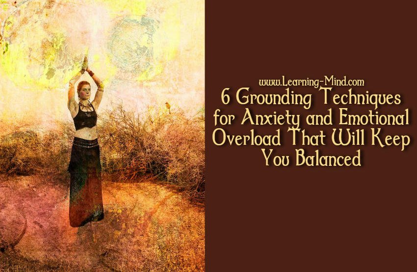 6 Grounding Techniques for Anxiety and Emotional Overload That Will Keep You Balanced