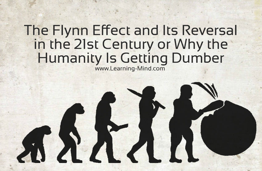 The Flynn Effect and Its Reversal in the 21st Century or Why the Humanity Is Getting Dumber