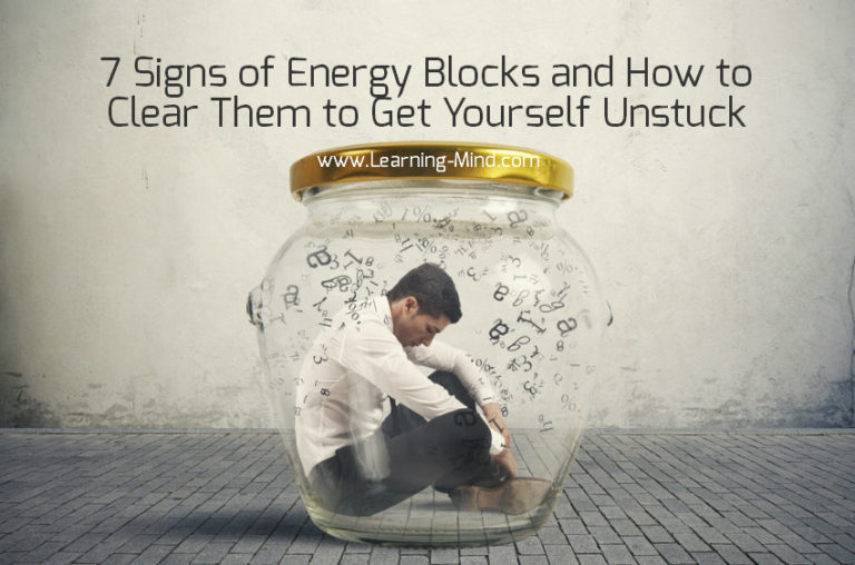 7 Signs of Energy Blocks and How to Clear Them to Get Yourself Unstuck