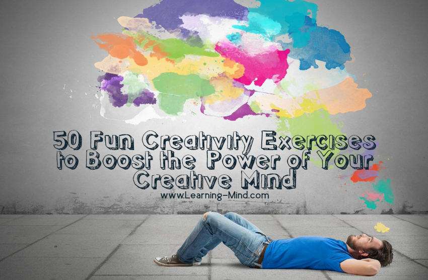 50 Fun Creativity Exercises to Boost the Power of Your Creative Mind