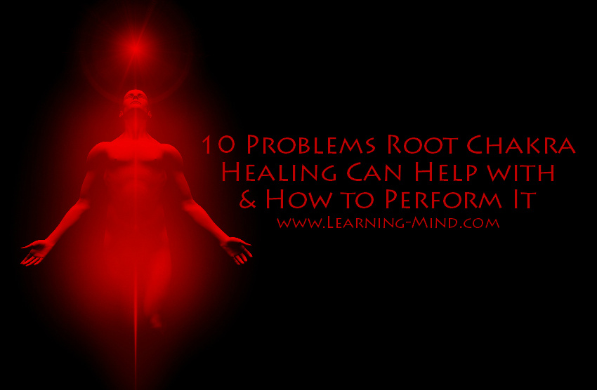 10 Problems Root Chakra Healing Can Help with (and How to Perform It)