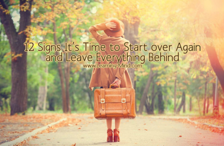 12 Signs It's Time to Start over Again and Leave Everything Behind