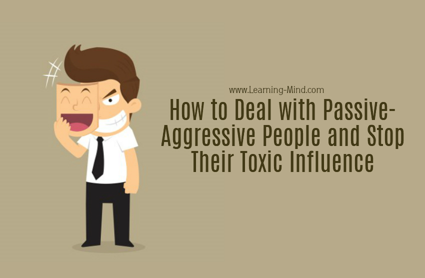 How to Deal with Passive-Aggressive People and Stop Their Toxic Influence