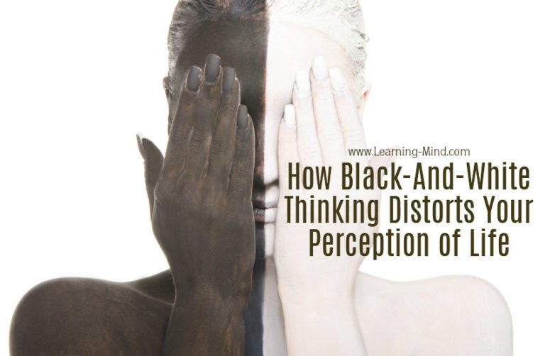 How Black-And-White Thinking Distorts Your Perception of Life and How to Stop It
