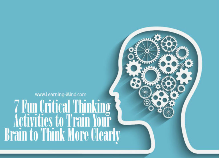 7 Fun Critical Thinking Activities to Train Your Brain to Think More Clearly