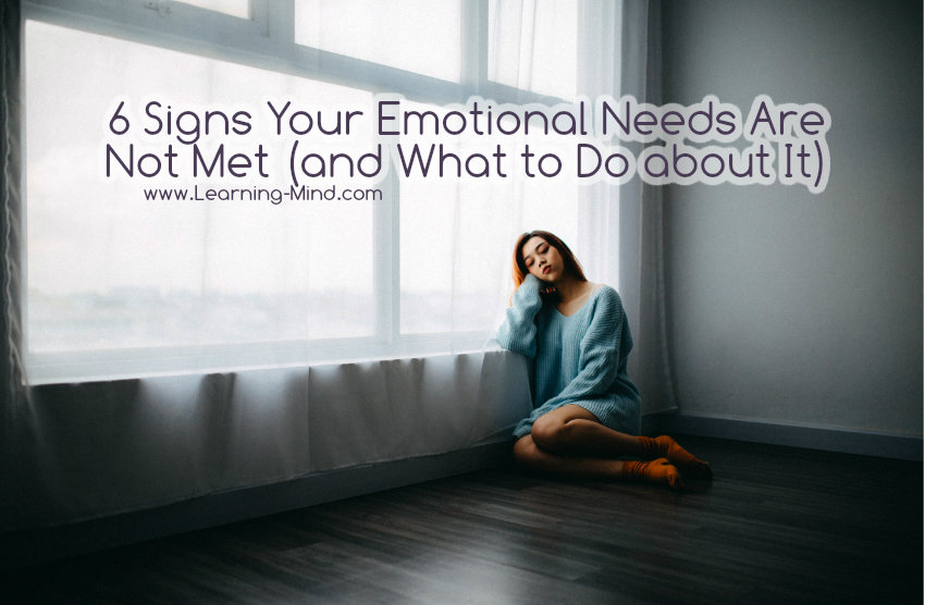 6 Signs Your Emotional Needs Are Not Met (and What to Do about It)