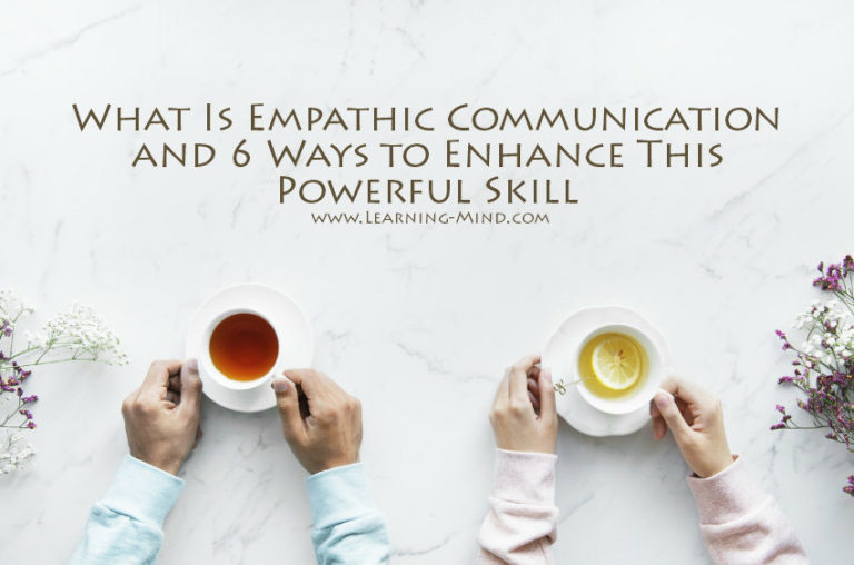 What Is Empathic Communication and 6 Ways to Enhance This Powerful Skill