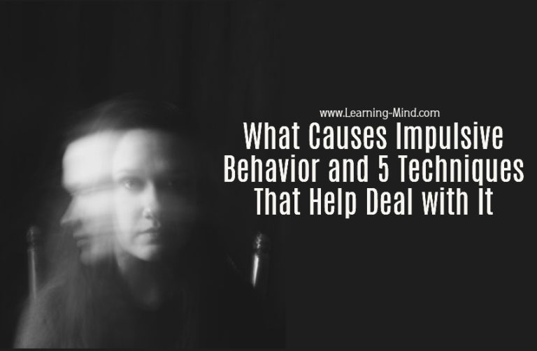 What Causes Impulsive Behavior and 5 Techniques That Help Deal with It