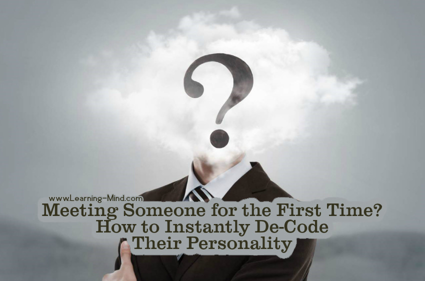 Meeting Someone for the First Time? How to Instantly De-Code Their Personality