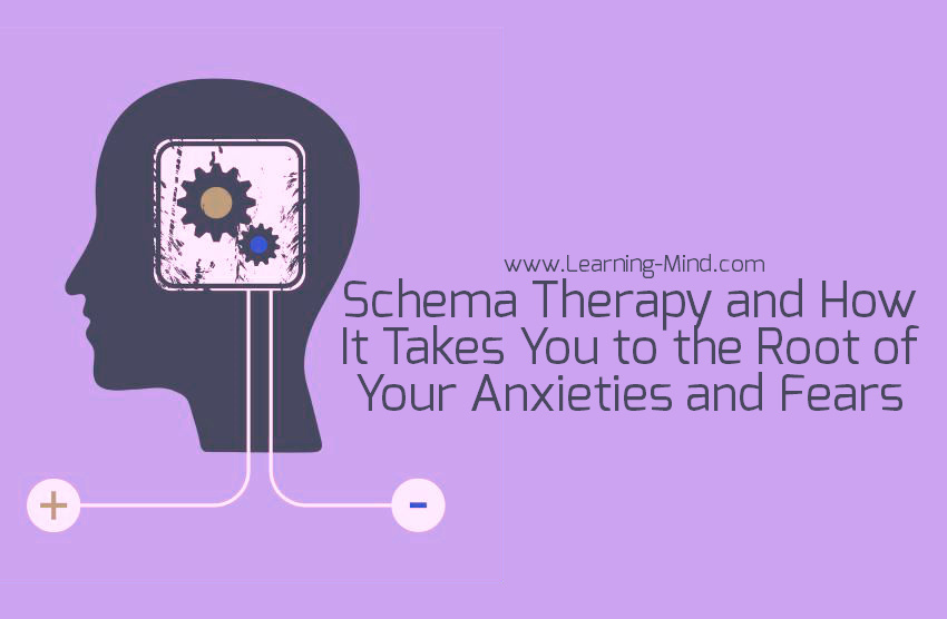 Schema Therapy and How It Takes You to the Root of Your Anxieties and Fears