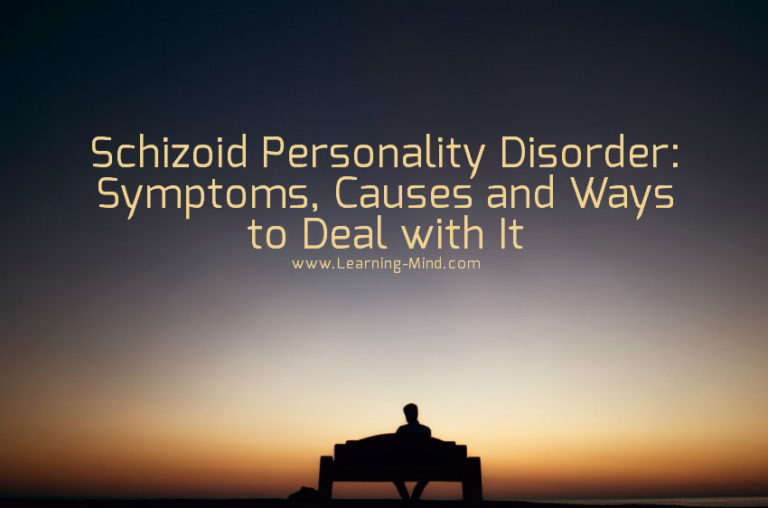 Schizoid Personality Disorder: Symptoms, Causes and Ways to Deal with It