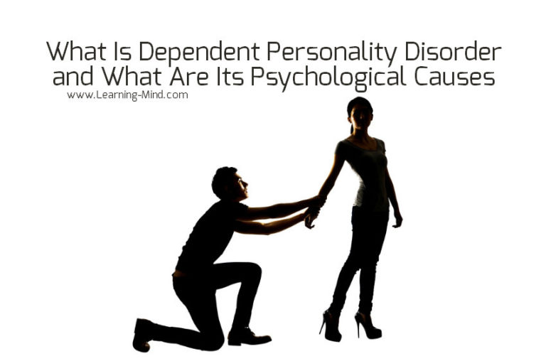 What Is Dependent Personality Disorder and What Are Its Psychological Causes