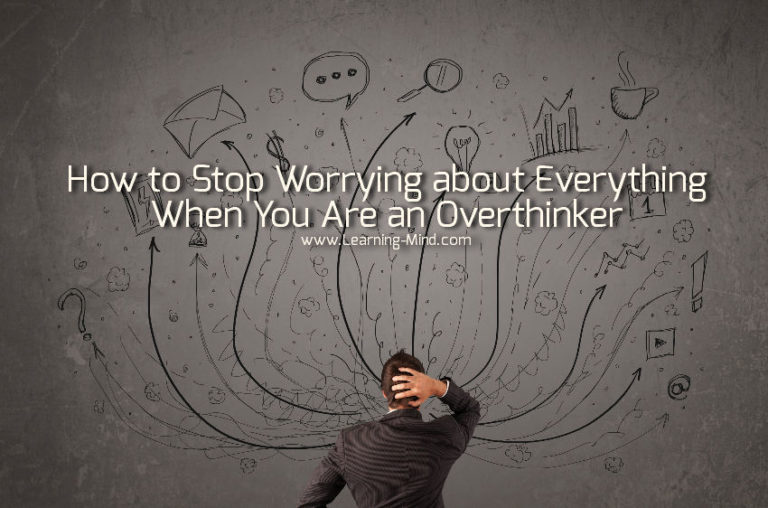 How to Stop Worrying about Everything When You Are an Overthinker