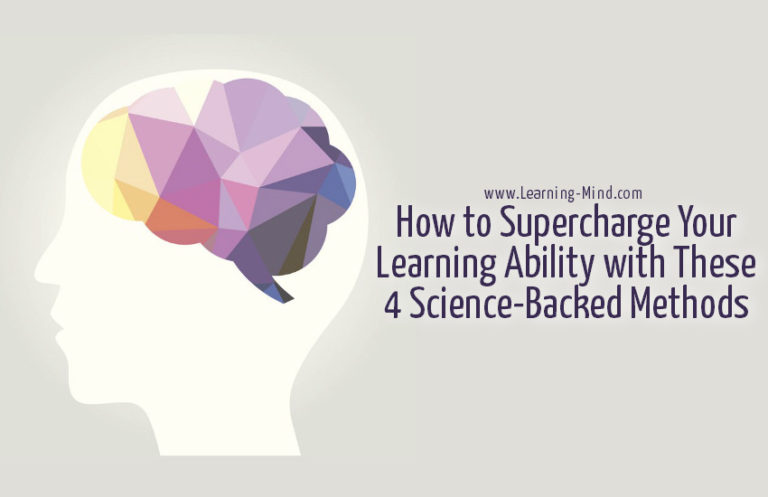How to Supercharge Your Learning Ability with These 4 Science-Backed Methods