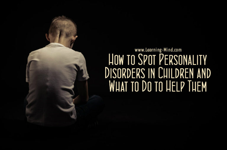 How to Spot Personality Disorders in Children and What to Do to Help Them