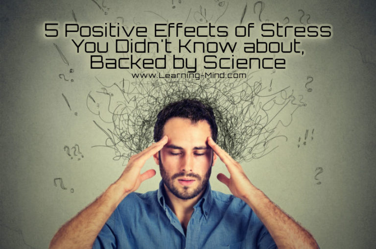 5 Positive Effects of Stress You Didn't Know about, Backed by Science