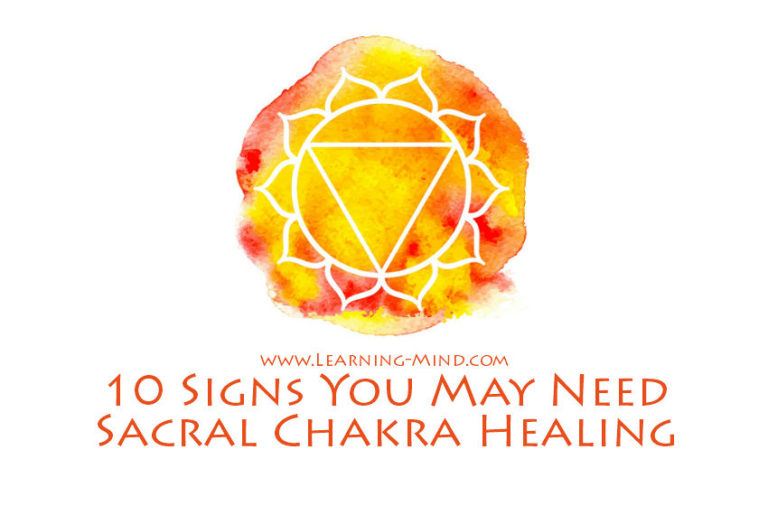 What Is Sacral Chakra Healing and 10 Signs You May Need It
