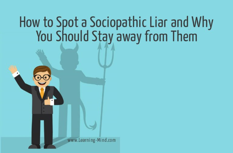How to Spot a Sociopathic Liar and Why You Should Stay away from Them