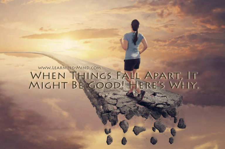 When Things Fall Apart, It Might Be Good! Here's a Good Reason Why.