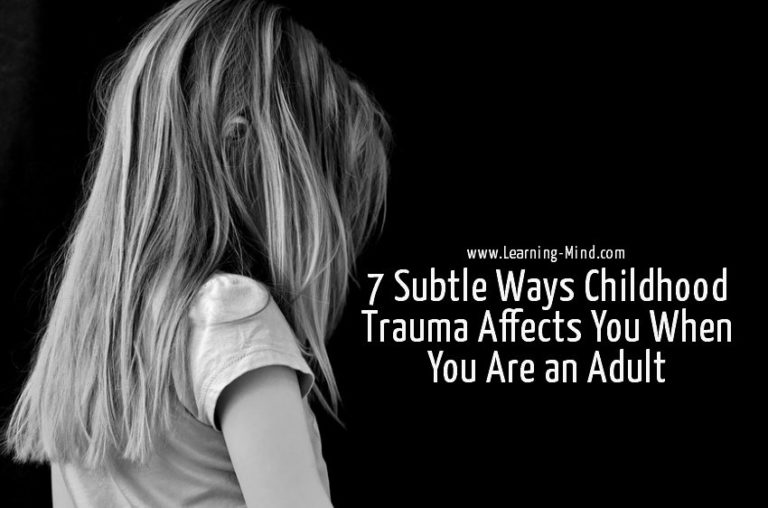 7 Subtle Ways Childhood Trauma Affects You When You Are an Adult