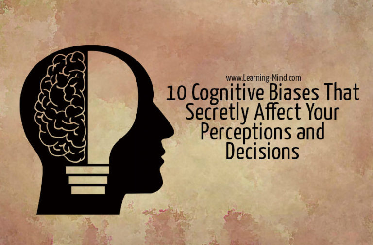 10 Cognitive Biases That Secretly Affect Your Perception and Decision Making