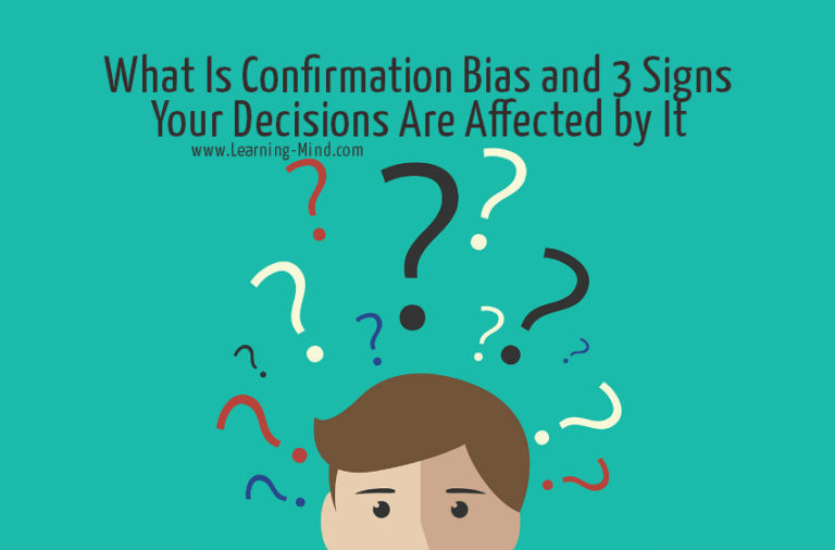 What Is Confirmation Bias and 3 Signs Your Decisions Are Affected by It
