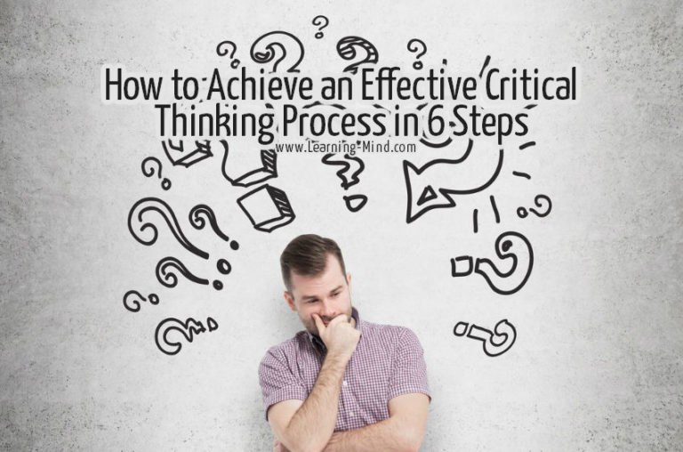 How to Achieve an Effective Critical Thinking Process in 6 Steps