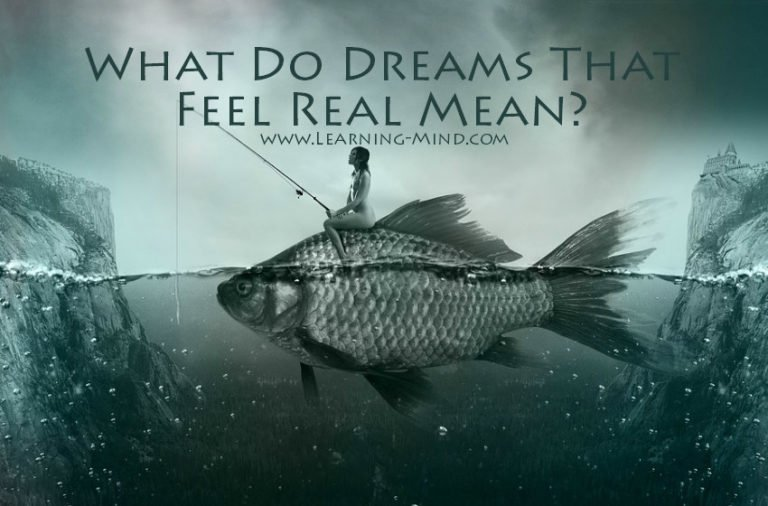 Dreams That Feel Real: Do They Have Any Special Meaning?