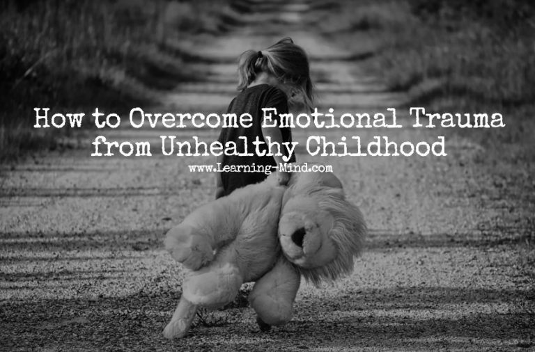 8 Ways to Overcome Emotional Trauma from Unhealthy Childhood