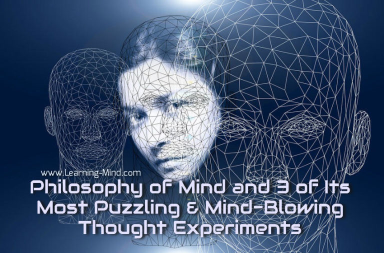 Philosophy of Mind and 3 of Its Most Puzzling & Mind-Blowing Thought Experiments
