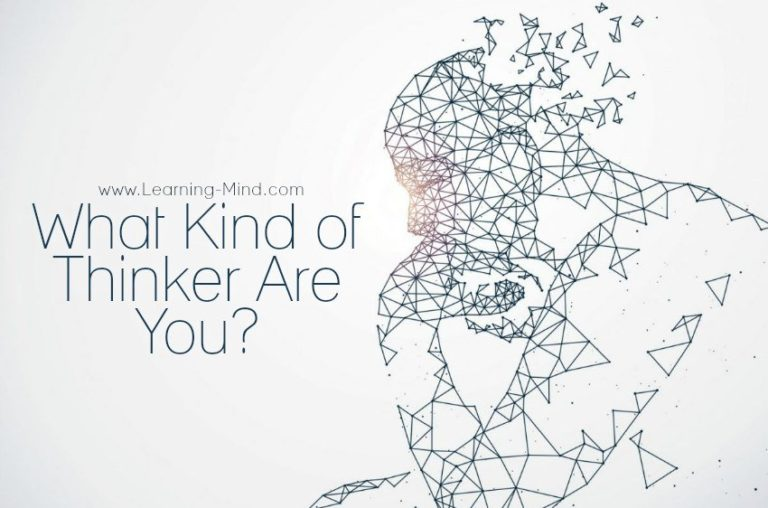 7 Types of Thinking and How to Find out What Kind of Thinker You Are