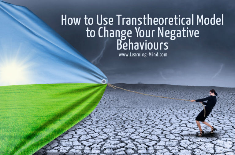 How to Use Transtheoretical Model to Change Your Negative Behaviours