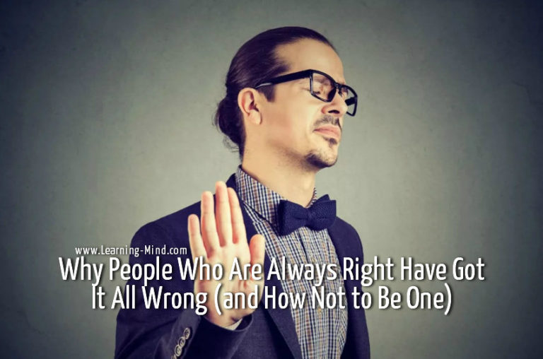 Why People Who Are Always Right Have Got It All Wrong