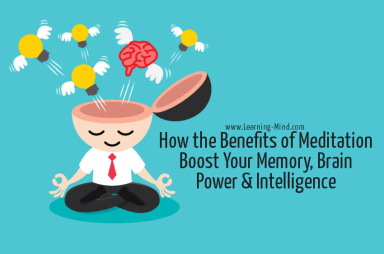 How the Benefits of Meditation Boost Your Memory, Brain Power & Intelligence